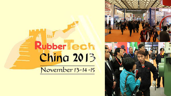 RubberTech China 2013—A Global High-end Platform for Business and Technology Exchange