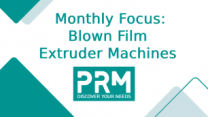 Issue 173 - PRM-TAIWAN: Blown Film Extrusion Machines Suppliers with Quality and Reliability Guaranteed.